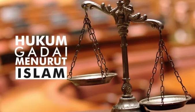 Hukum Gadai dalam Islam: Definisi, Unsur, Rukun, Beserta Syarat Sahnya